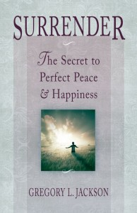 Surrender: The Secret to Perfect Peace & Happiness